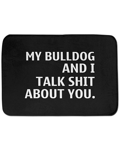 My Bulldog and I talk about you