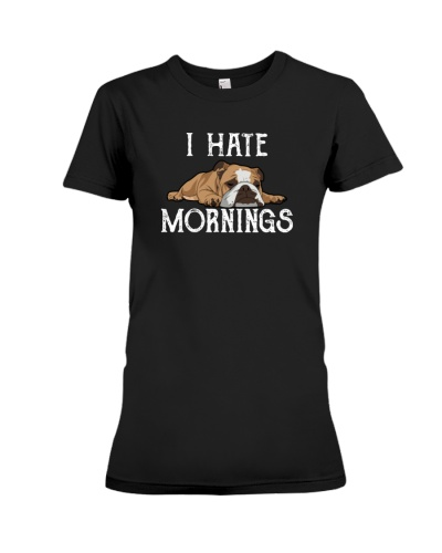 I hate Morning -  Bulldog Lover