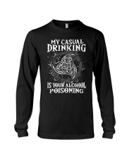 Casual Drinking Is Your Alcohol Poisoning Viking  Long Sleeve Tee thumbnail