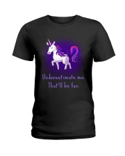 Unicorn Underestimate Me Will Be Fun Ladies T-Shirt tile