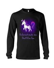 Unicorn Underestimate Me Will Be Fun Long Sleeve Tee thumbnail