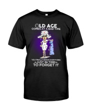 Nurse Shirt: Old Age Comes At A Bad Time Classic T-Shirt front