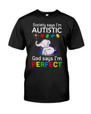 Autism God Say I Am Perfect Classic T-Shirt front