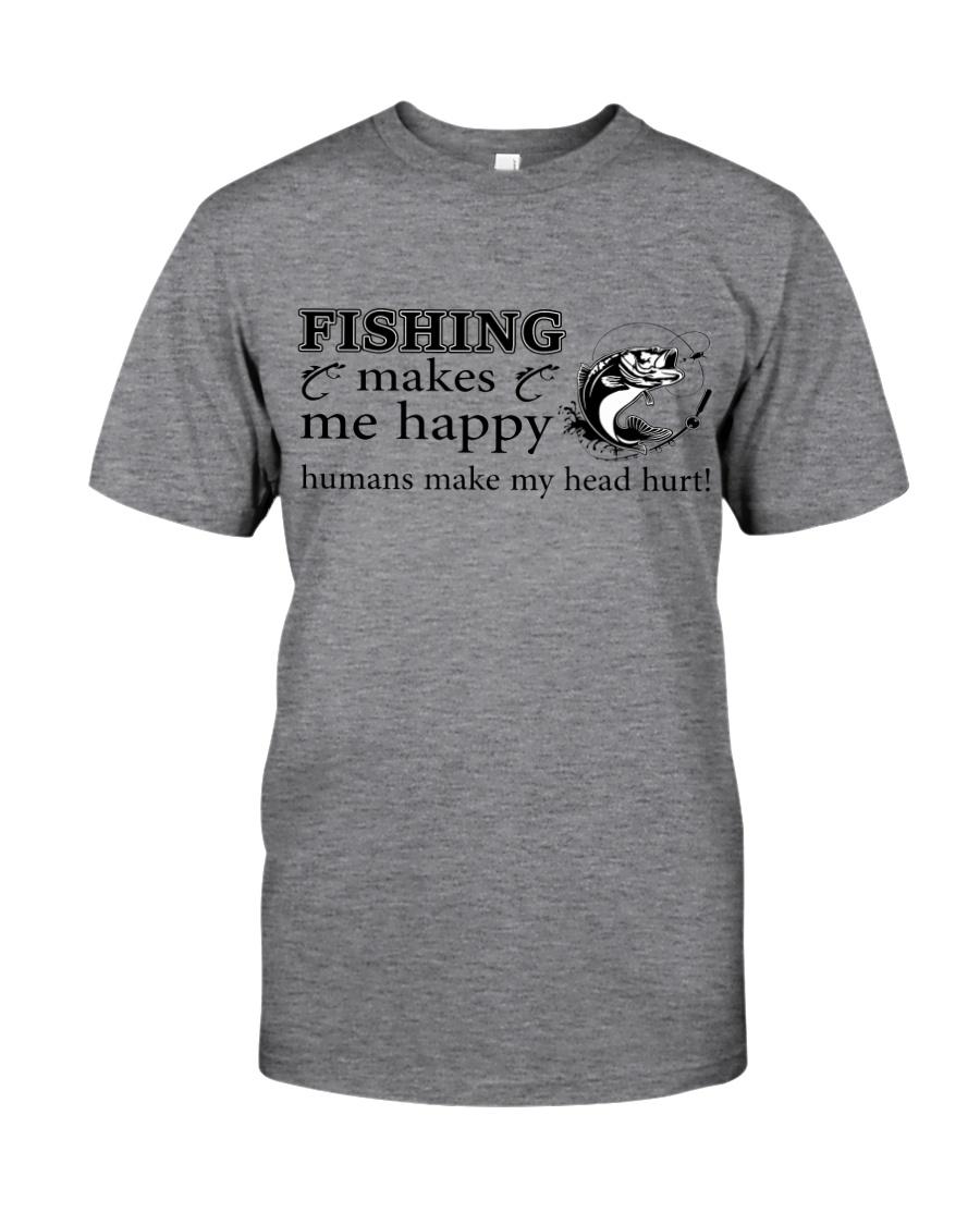 Fishing Makes me happy  Classic T-Shirt
