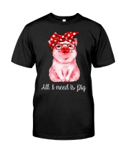 Farmer all  I need is pig Classic T-Shirt front
