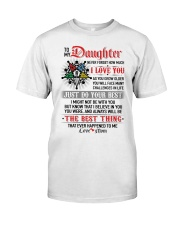 Daughter  I Might Not Be With You The Best Thing Classic T-Shirt thumbnail