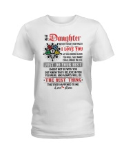 Daughter  I Might Not Be With You The Best Thing Ladies T-Shirt thumbnail