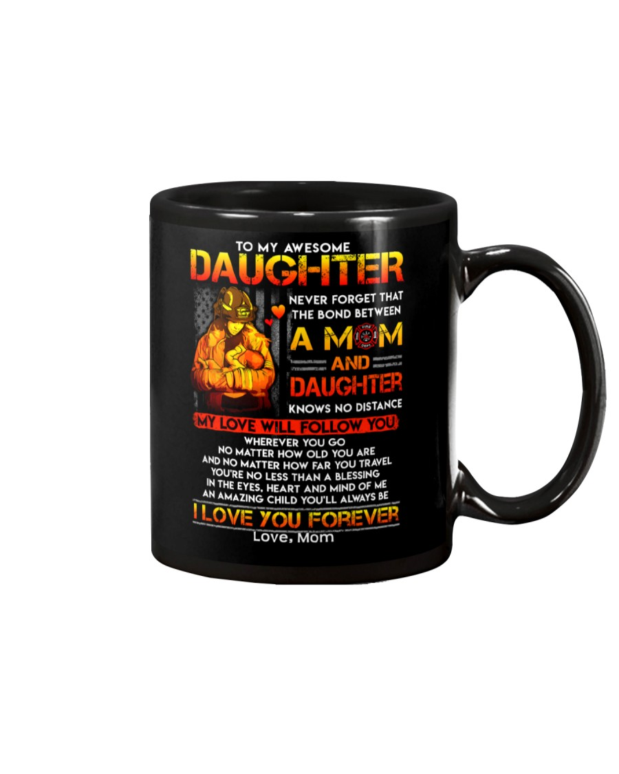 Firefighter The Bond Between Daughter Mom Mug