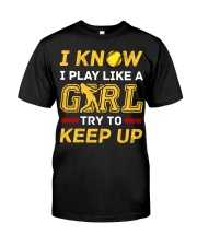 Softball play like a girl  Classic T-Shirt front