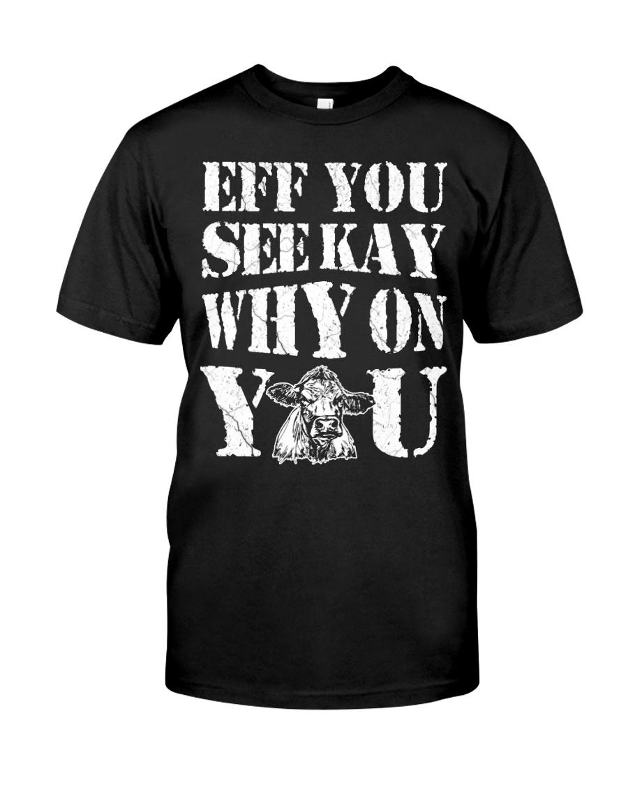 Eff you Farmer shirt Classic T-Shirt