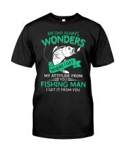 Fishing Dad Attitude Classic T-Shirt thumbnail
