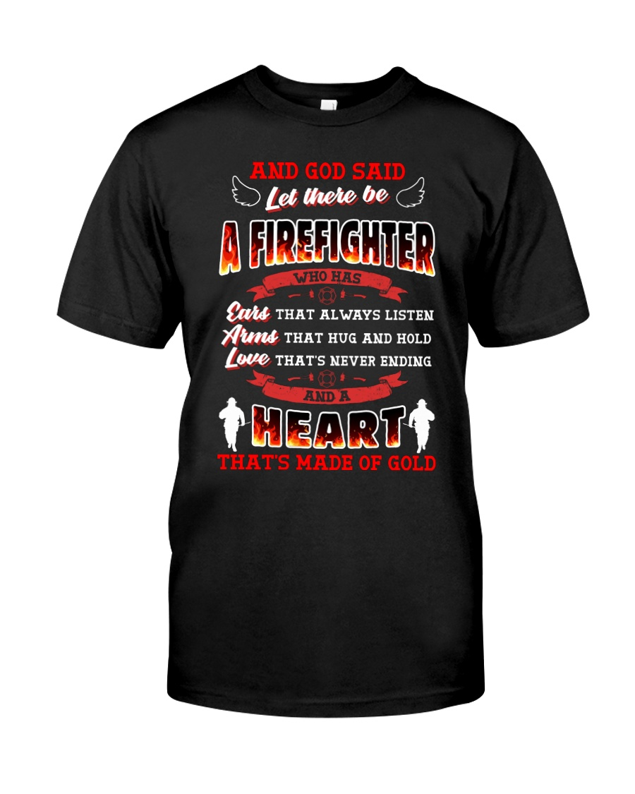 And God Said Let There Be A Firefighter Classic T-Shirt