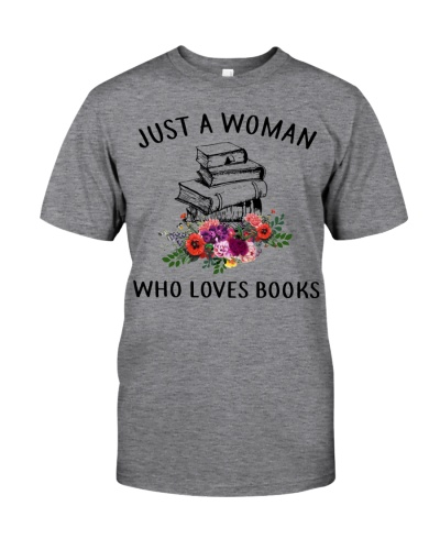 Just A Woman Who Loves Books Shirt