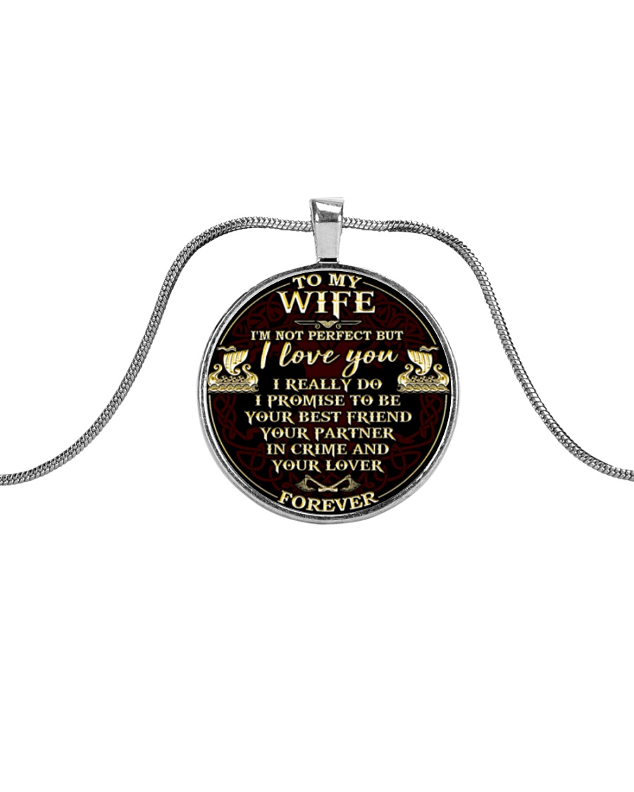 Wife I'm Not Perfect But I Love You Viking  Metallic Circle Necklace