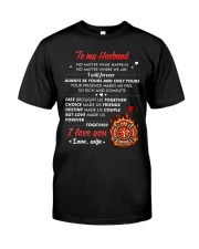 Firefighter No Matter Happens  Classic T-Shirt thumbnail