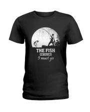 I Must Go Fishing  Ladies T-Shirt thumbnail