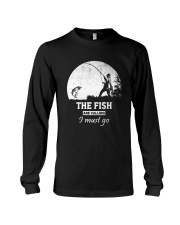 I Must Go Fishing  Long Sleeve Tee thumbnail