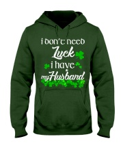 Patrick's day I don't need lucky shirt Hooded Sweatshirt thumbnail