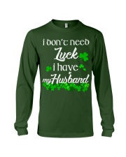 Patrick's day I don't need lucky shirt Long Sleeve Tee thumbnail