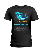 Dolphin Wife I Love You Ladies T-Shirt thumbnail