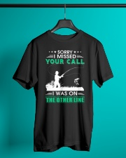 Fishing I missed your call  Classic T-Shirt lifestyle-mens-crewneck-front-3