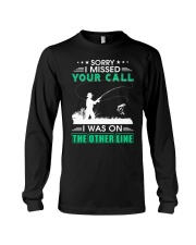 Fishing I missed your call  Long Sleeve Tee thumbnail