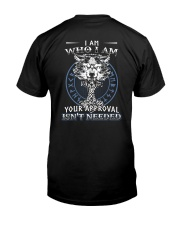 I Am Who I Am Yourr Approval Isn't Needed Viking Classic T-Shirt back