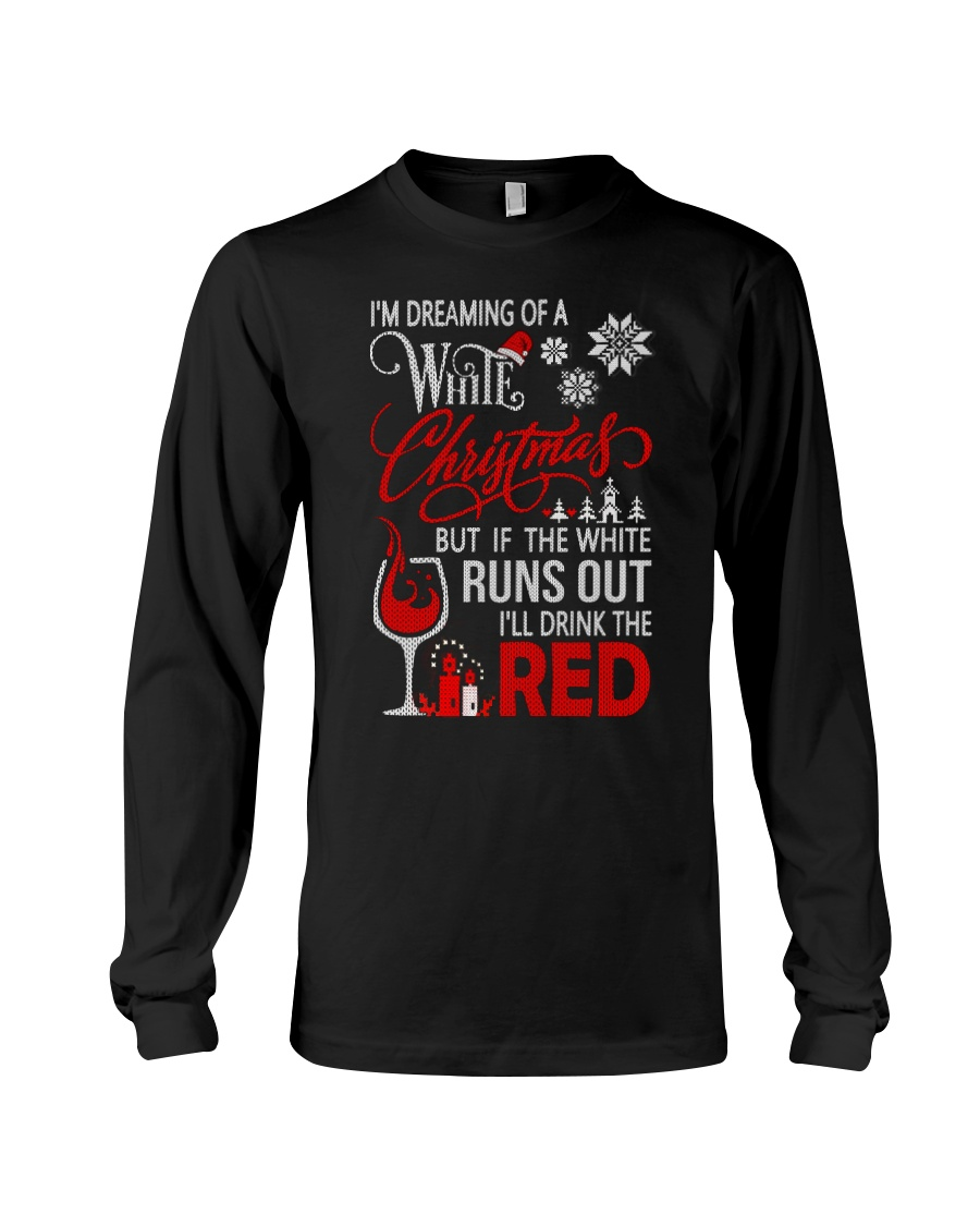 White Christmas Drink The Red Long Sleeve Tee