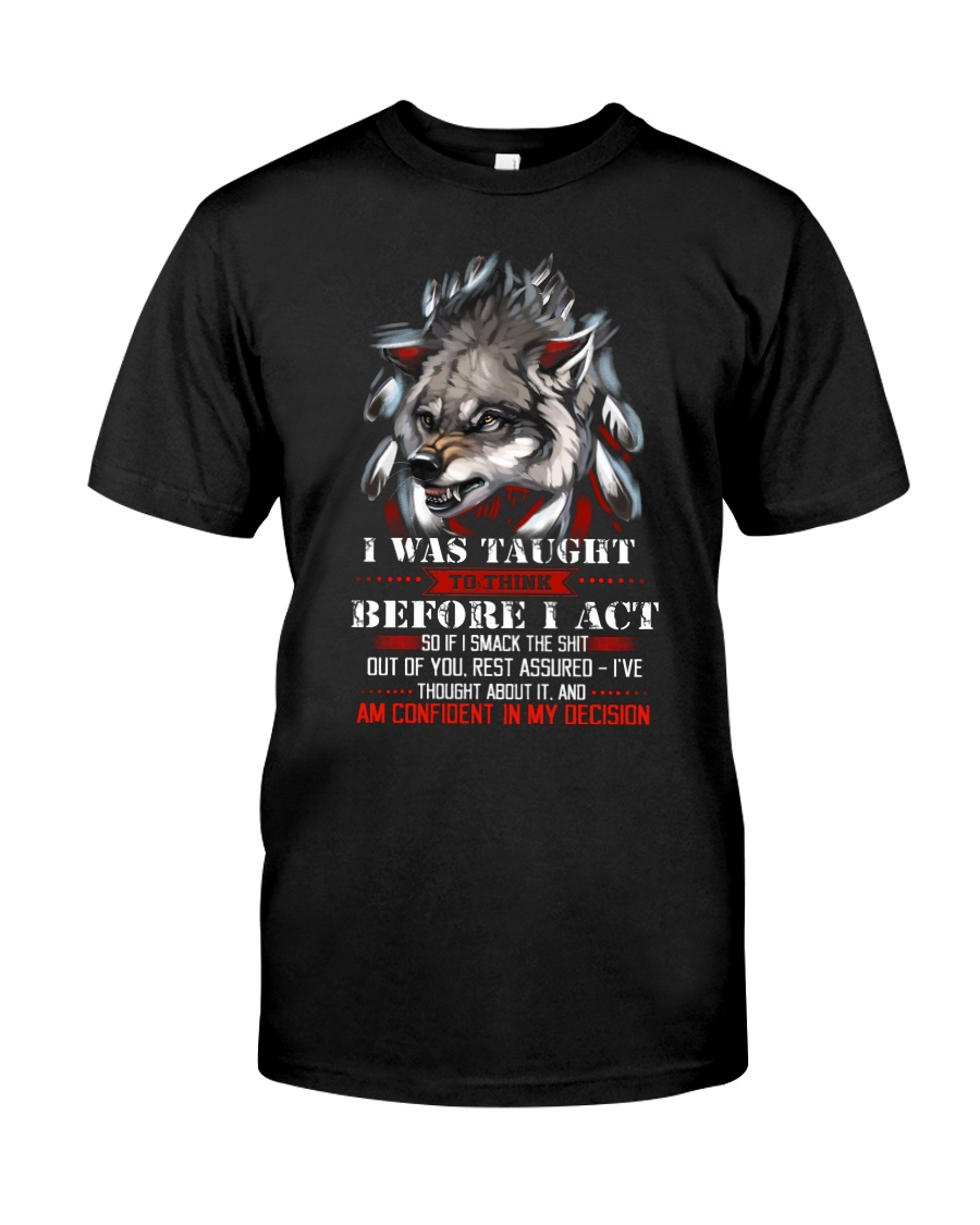 Wolf Taught To Think Before Acting Classic T-Shirt
