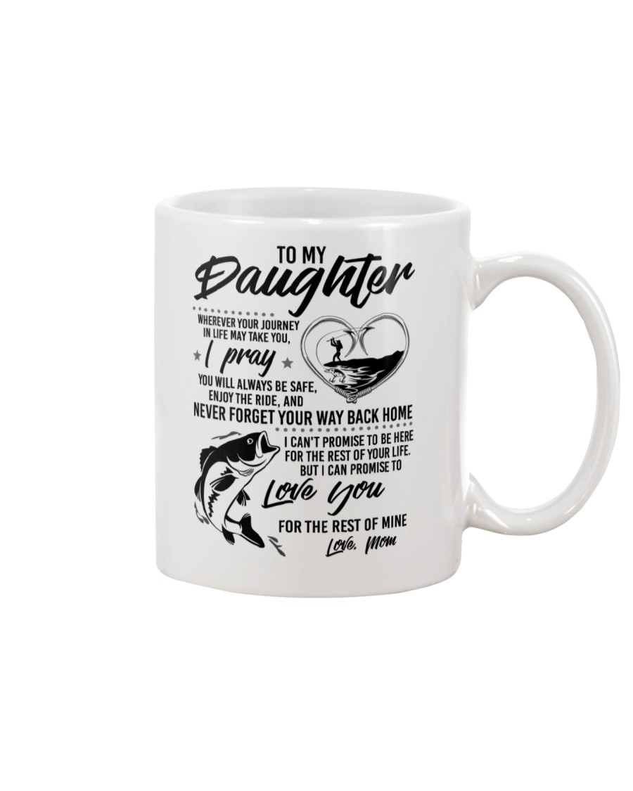 Fishing Daughter Mom Love you for the rest of mine Mug