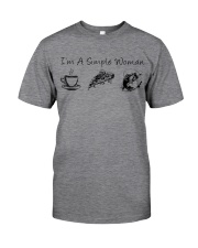 FISHING I'm a simple woman shirt Classic T-Shirt front