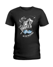 I'm A Hooker On The Weekends Ladies T-Shirt thumbnail