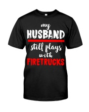 Firefighter My Husband Still Plays With The Trucks Classic T-Shirt thumbnail