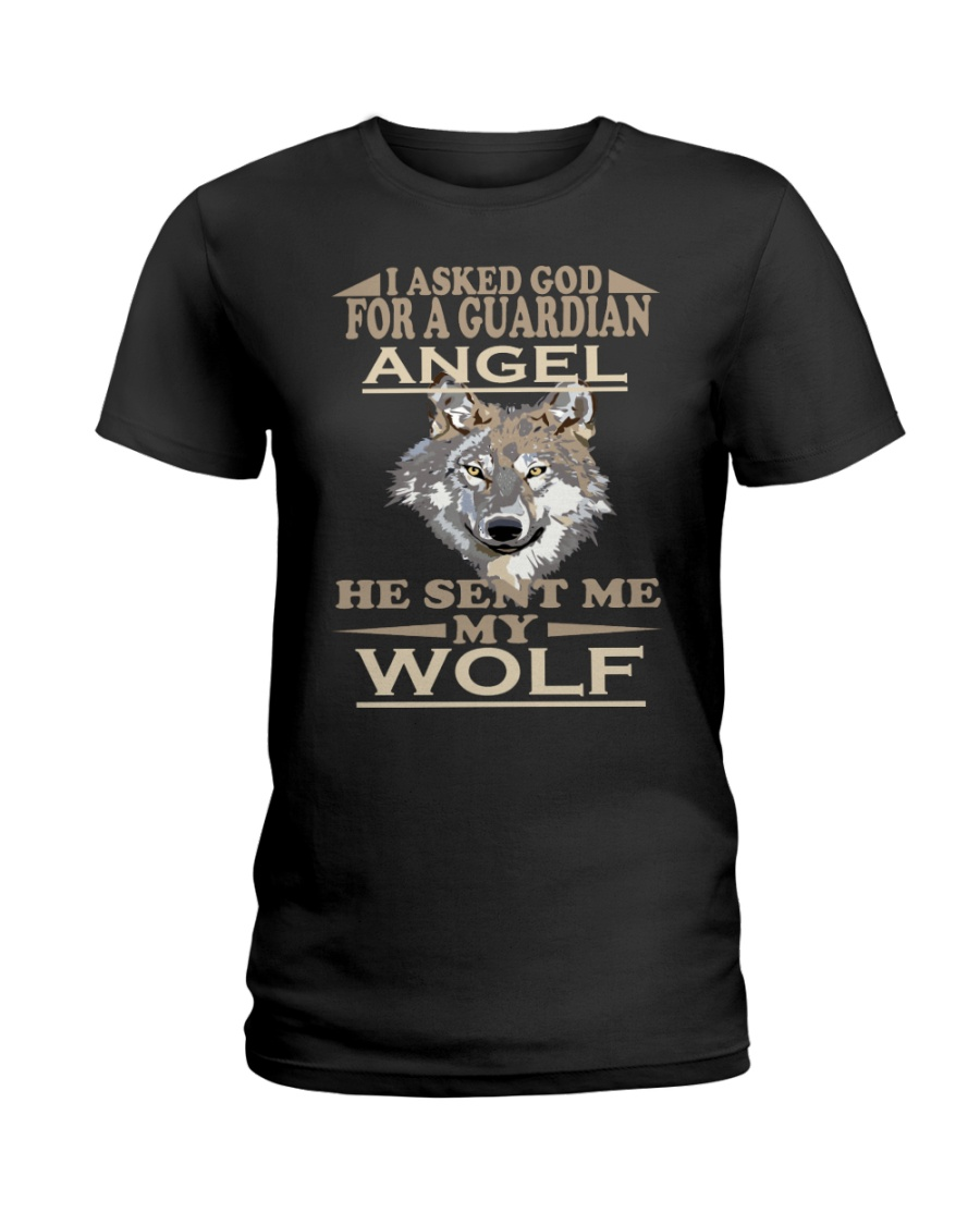 I Aske God For A Guardian Angel He Sent Me My Wolf Ladies T-Shirt