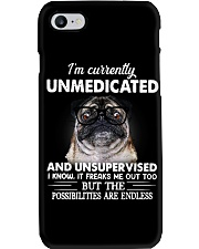 Im Curently Unmedicated And Unsuper Vised pug Phone Case thumbnail