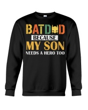 Batdad Because My Son Needs A Hero Too Crewneck Sweatshirt thumbnail