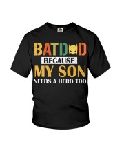 Batdad Because My Son Needs A Hero Too Youth T-Shirt thumbnail