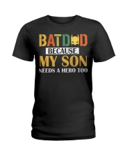 Batdad Because My Son Needs A Hero Too Ladies T-Shirt thumbnail