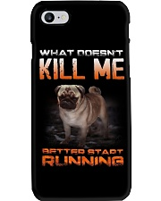 What doesn't kill me retter start running pug kill Phone Case thumbnail