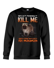 What doesn't kill me retter start running pug kill Crewneck Sweatshirt thumbnail