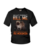 What doesn't kill me retter start running pug kill Youth T-Shirt thumbnail