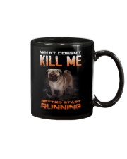 What doesn't kill me retter start running pug kill Mug thumbnail