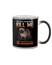What doesn't kill me retter start running pug kill Color Changing Mug thumbnail