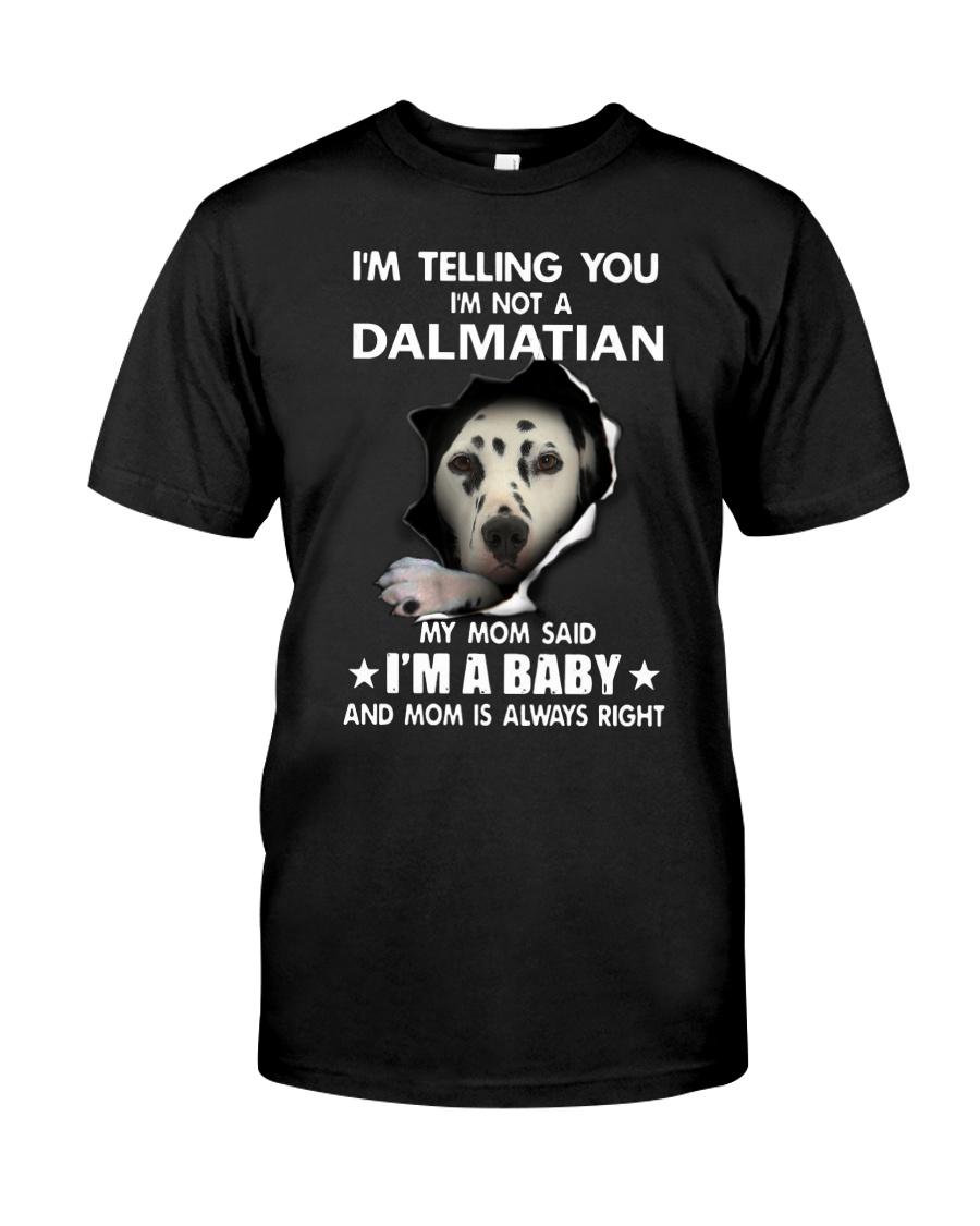I'm telling you i'm not a dalmatian Classic T-Shirt