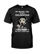 I'm telling you i'm not a dalmatian Classic T-Shirt front