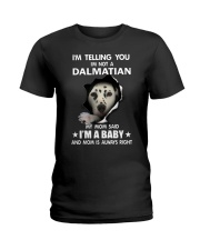 I'm telling you i'm not a dalmatian Ladies T-Shirt thumbnail