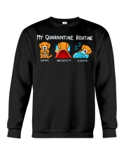 My Quarantine Routine Golden Retriever4 Crewneck Sweatshirt thumbnail