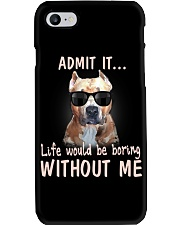 Admit it life would be boring without me pitbull Phone Case thumbnail