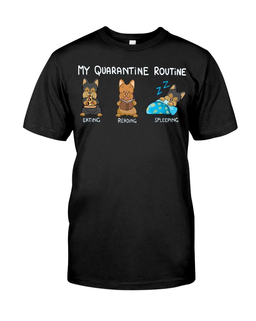 My Quarantine Routine Yorkie3 Classic T-Shirt