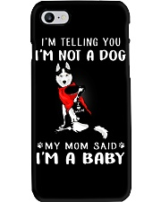 I'm Telling You I'M Not A Dog My Mom Phone Case thumbnail